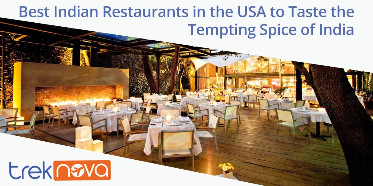 Best Indian Restaurants in the USA to Taste the Tempting Spice of India