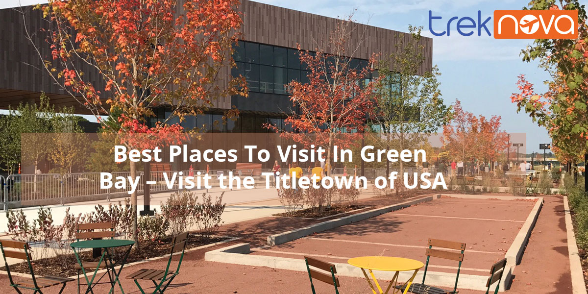 Best-Places-To-Visit-In-Green-Bay-–-Visit-the-Titletown-of-USA