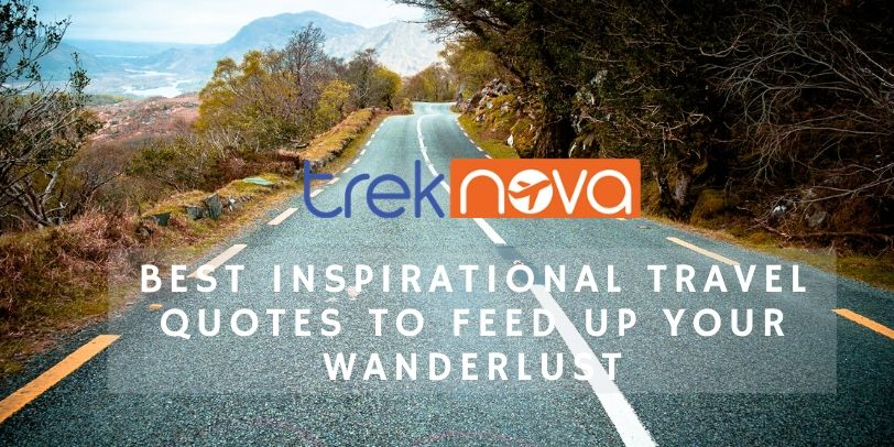 Best Inspirational Travel Quotes To Feed Up Your Wanderlust