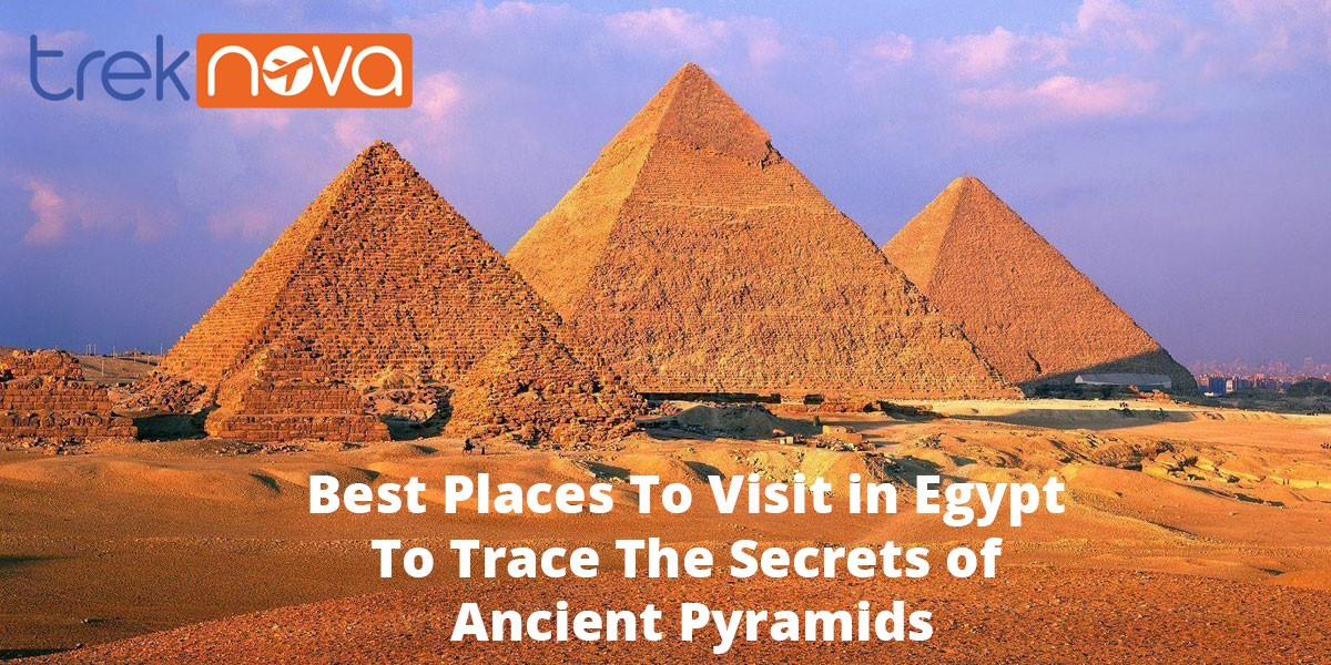 Best-Places-To-Visit-in-Egypt-To-Trace-The-Secrets-of-Ancient-Pyramids