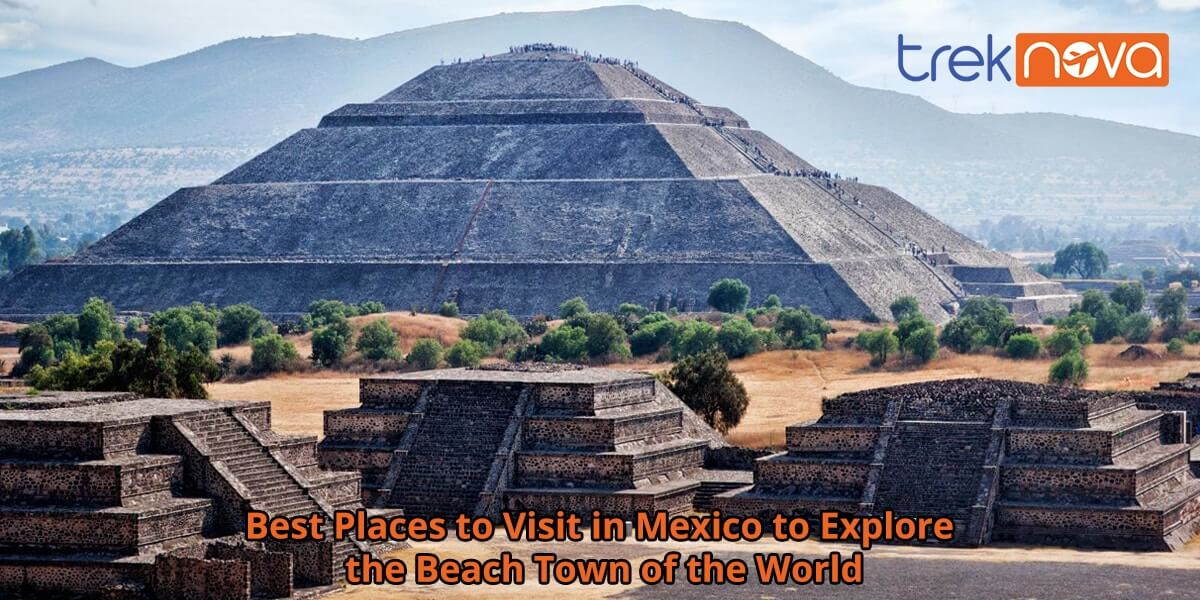 Best-Places-to-Visit-in-Mexico-to-Explore-the-Beach-Town-of-the-World