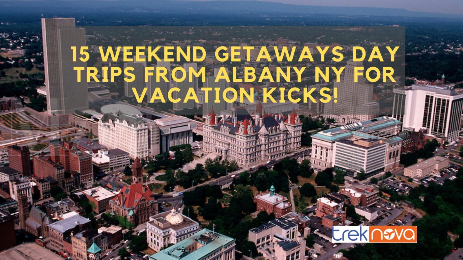 15 Weekend Getaways Day Trips From Albany NY For Vacation Kicks!