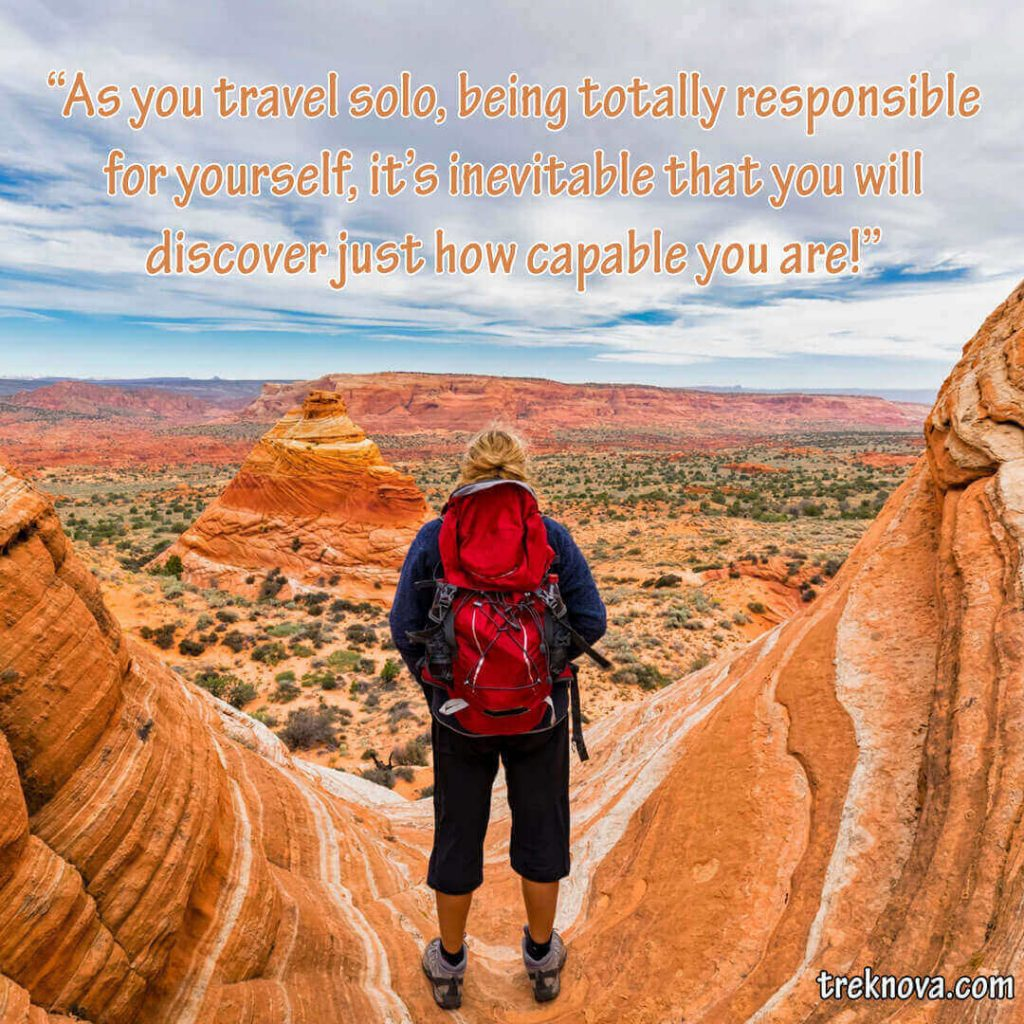 As you travel solo, being totally responsible for yourself, it's inevitable that you will discover just how capable you are!, Solo Travel Quotes