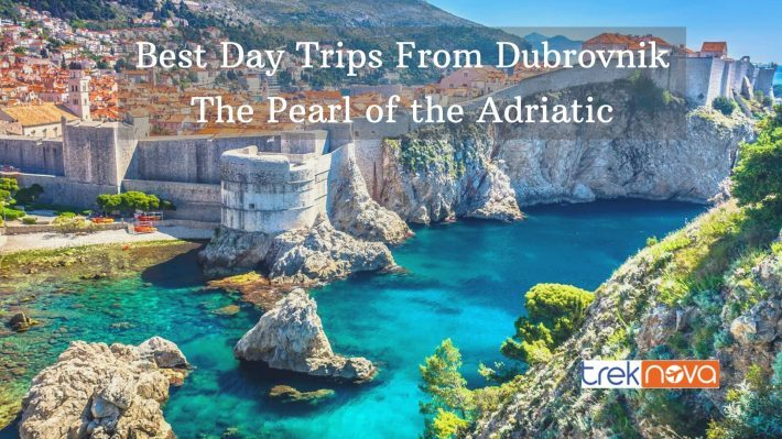 Best Day Trips From Dubrovnik The Pearl of the Adriatic