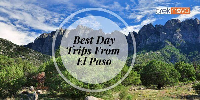 Best Day Trips From El Paso; Weekend Getaway From El Paso
