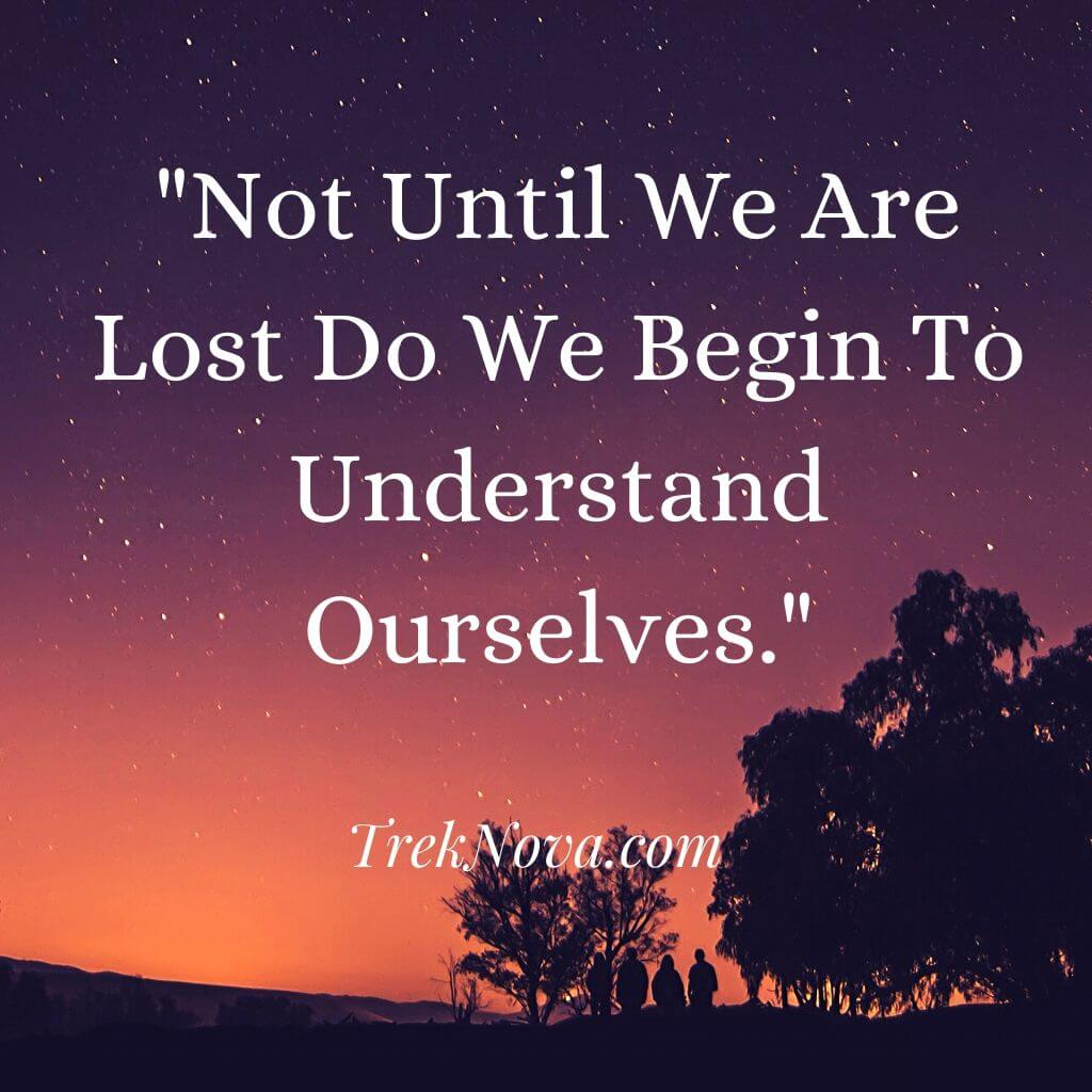 Not Until We Are Lost Do We Begin To Understand Ourselves., Solo Travel Saying