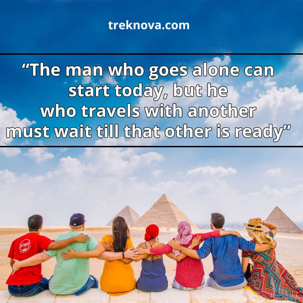 The man who goes alone can start today, but he who travels with another must wait till that other is ready. ; Solo travel Quotes