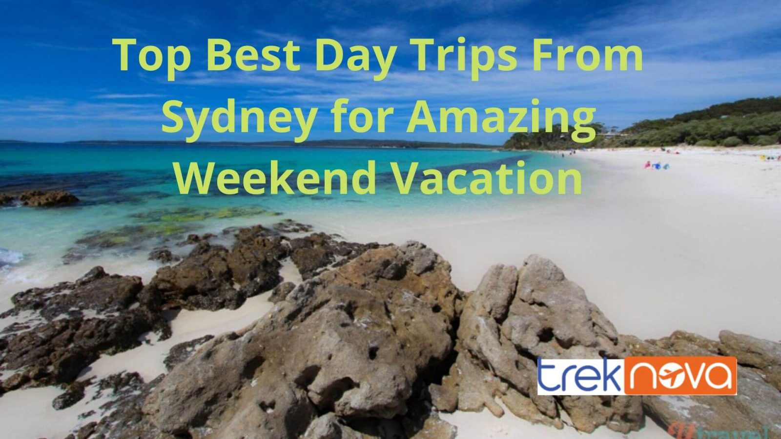 Top 12 Best Day Trips From Sydney for Amazing Weekend Vacation