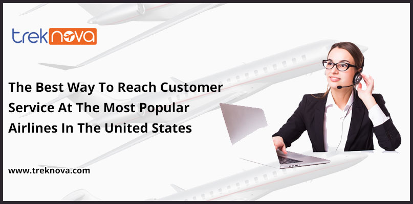 The Best Way To Reach Customer Service At The Most Popular Airlines In The United States