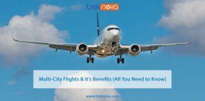 Multi City Flights and Its Benefits