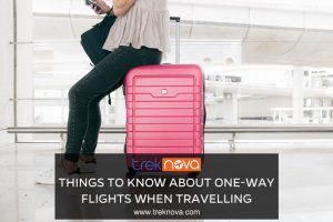 Things to Know About One-Way Flights When Travelling