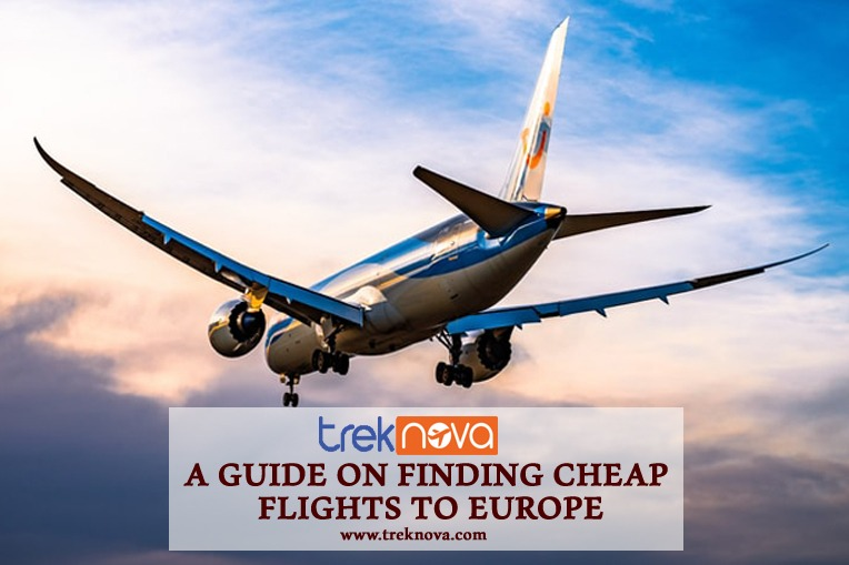 A Guide On Finding Cheap Flights to Europe