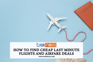 How to Find Cheap Last Minute Flights and Airfare Deals