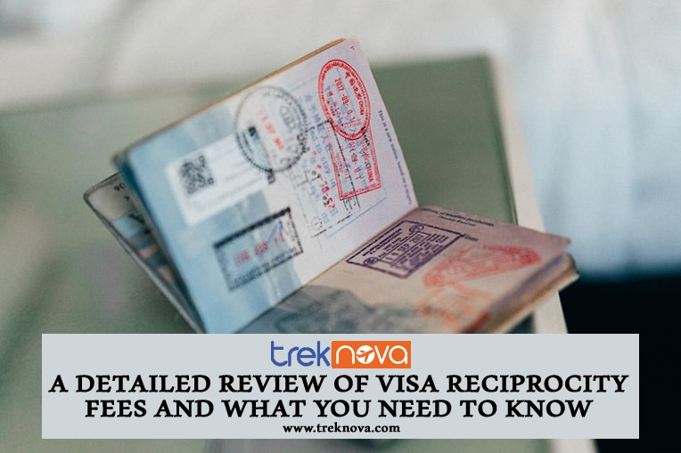 A Detailed Review of Visa Reciprocity Fees and What You Need to Know