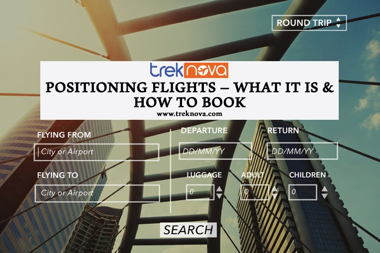 Positioning Flights - What it is & How to Book