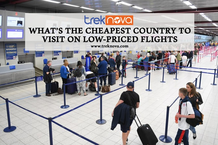 What is the Cheapest Country to Visit on Low-Priced Flights