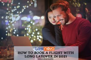 How to Book a Flight with Long Layover in 2021