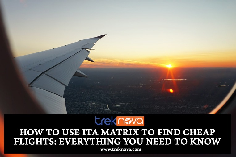 How to Use ITA Matrix to Find Cheap Flight