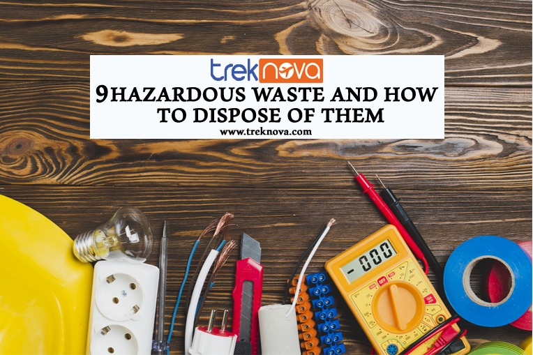 9 Hazardous Waste And How to Dispose Of Them