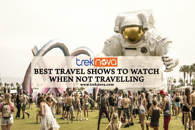 Best Travel Shows to Watch When Not Travelling